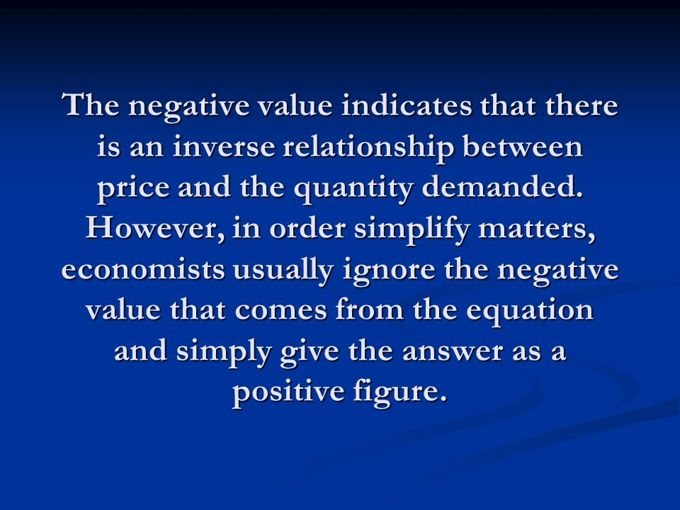 is there a positive relationship between price and quantity demanded