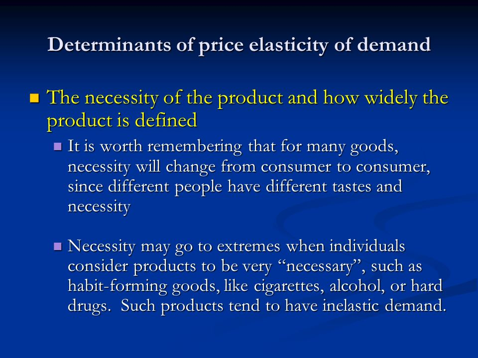 definition and determinants of price elasticity Start studying four determinants of price elasticity of demand learn vocabulary, terms, and more with flashcards, games, and other study tools.