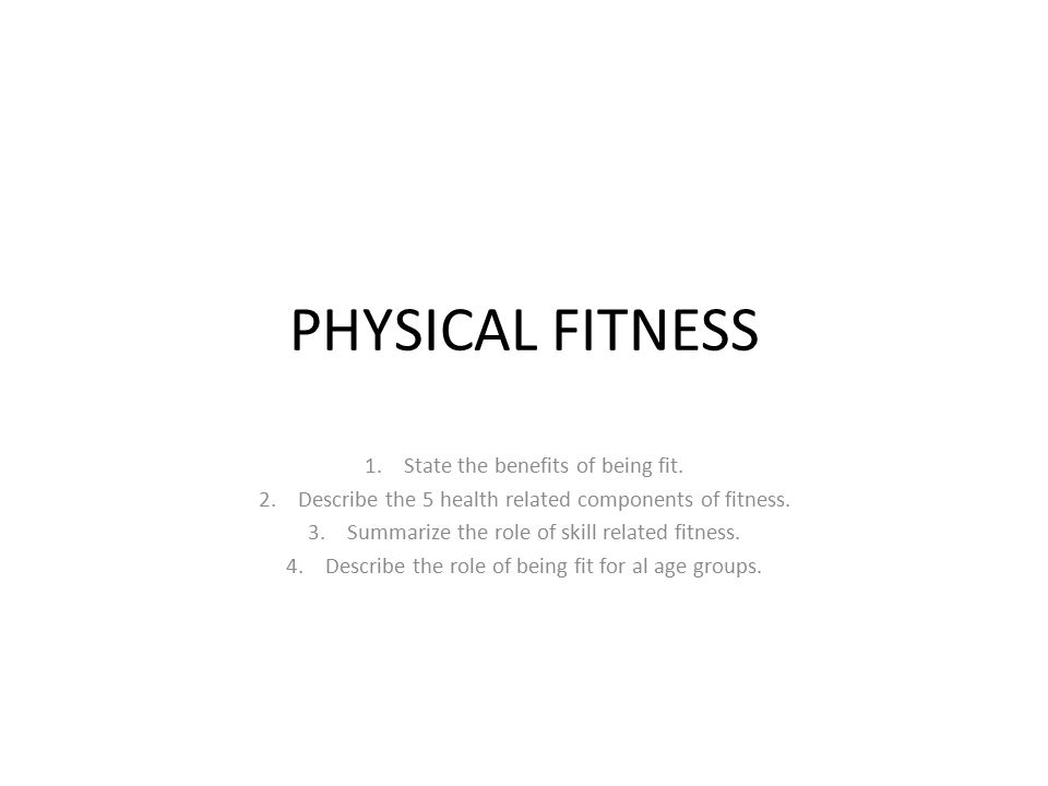 The Benefits of Being Fit