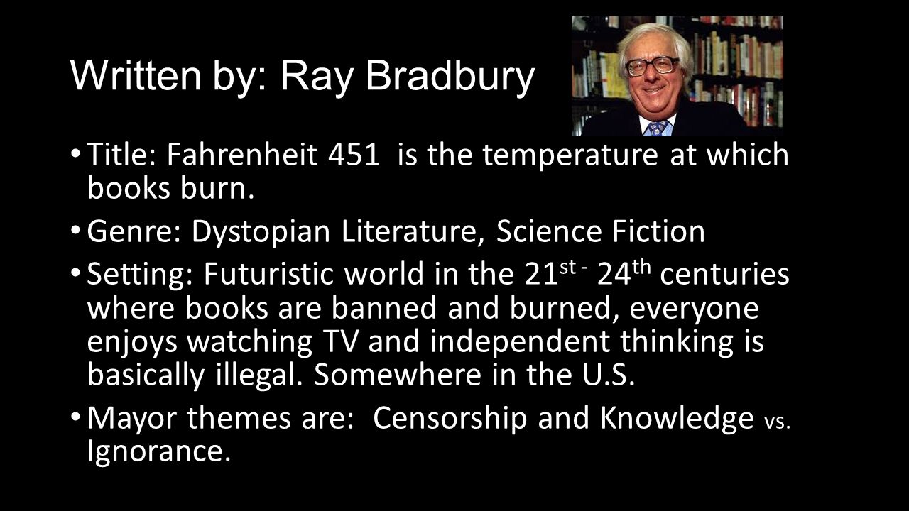 the theme of censorship and ignorance in ray bradburys novel fahrenheit 451 The mechanical hound is a robotic assassin in the novel fahrenheit 451 by ray bradbury this robot is described as being made out of copper wire and storage batteries.