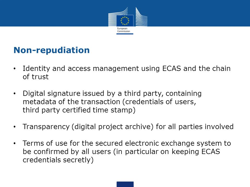 Non-repudiation Identity and access management using ECAS and the chain of trust.