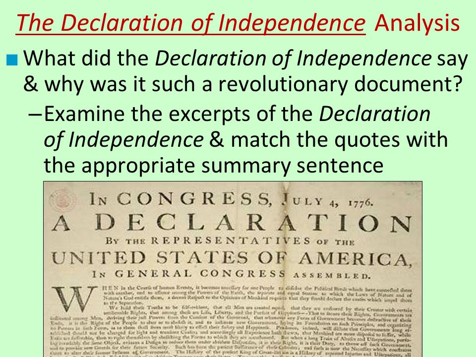analysis of declaration of independence A full analysis of the many textual changes made in the declaration of independence from the time it was drafted by jefferson to the time of its final adoption by congress has been made in the following: john h hazelton, the declaration of independence: its history, ny, 1906 carl becker, the declaration of.