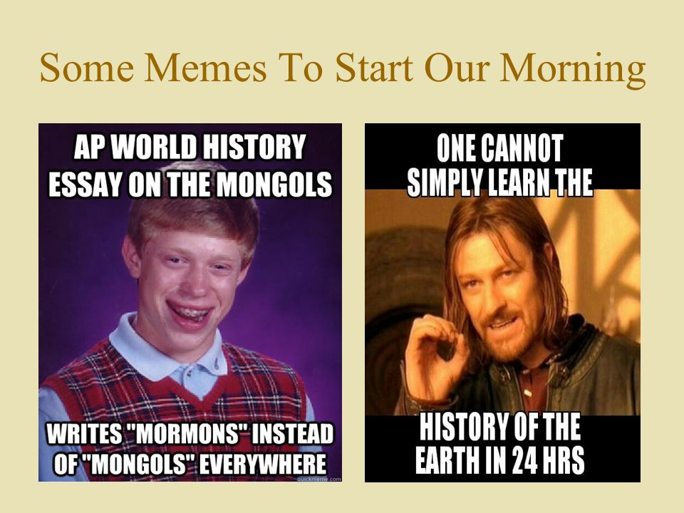 Some+Memes+To+Start+Our+Morning welcome ap world history students ap student curriculum review