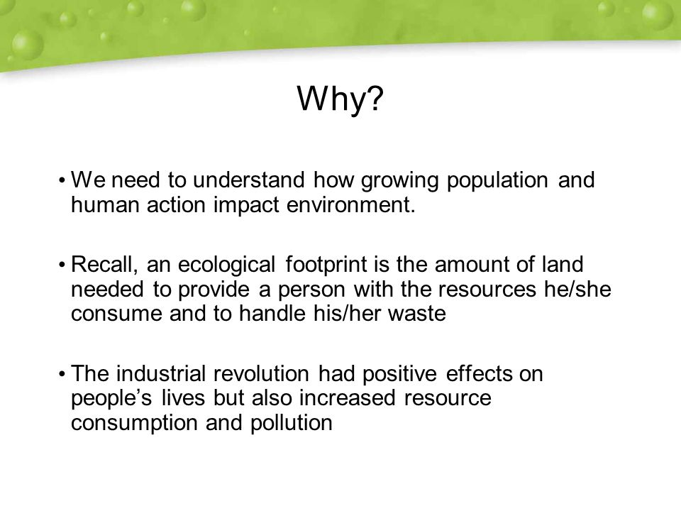 Why We need to understand how growing population and human action impact environment.
