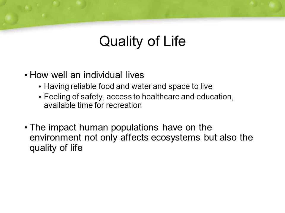 Quality of Life How well an individual lives