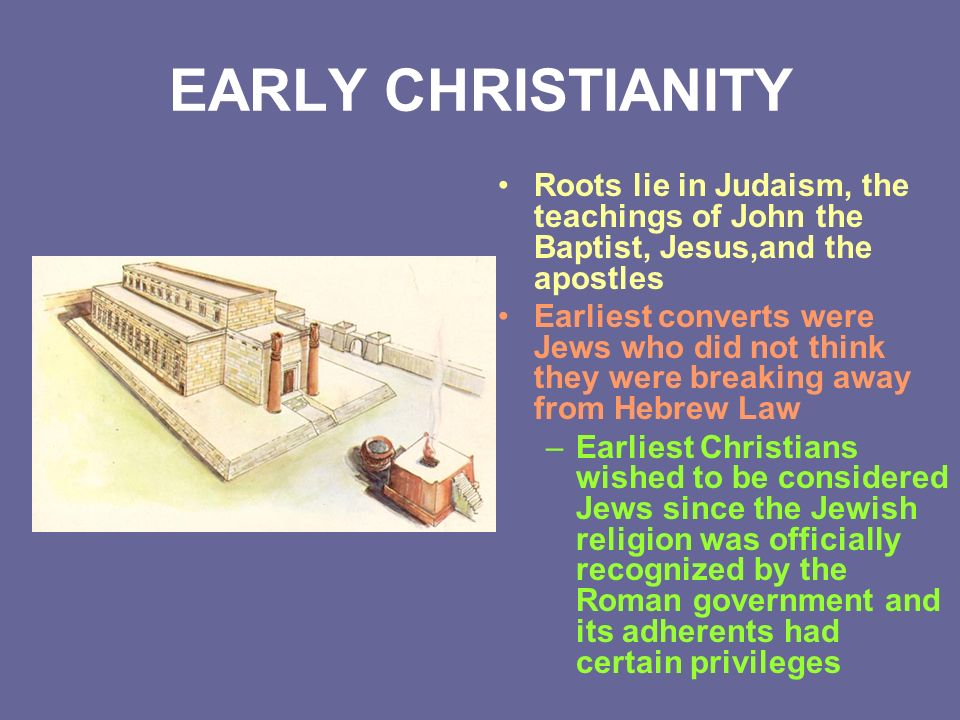 the roots of judaism and christianity Find an answer to your question the roots of christianity are found in what early religion buddhism catholicism judaism islam.