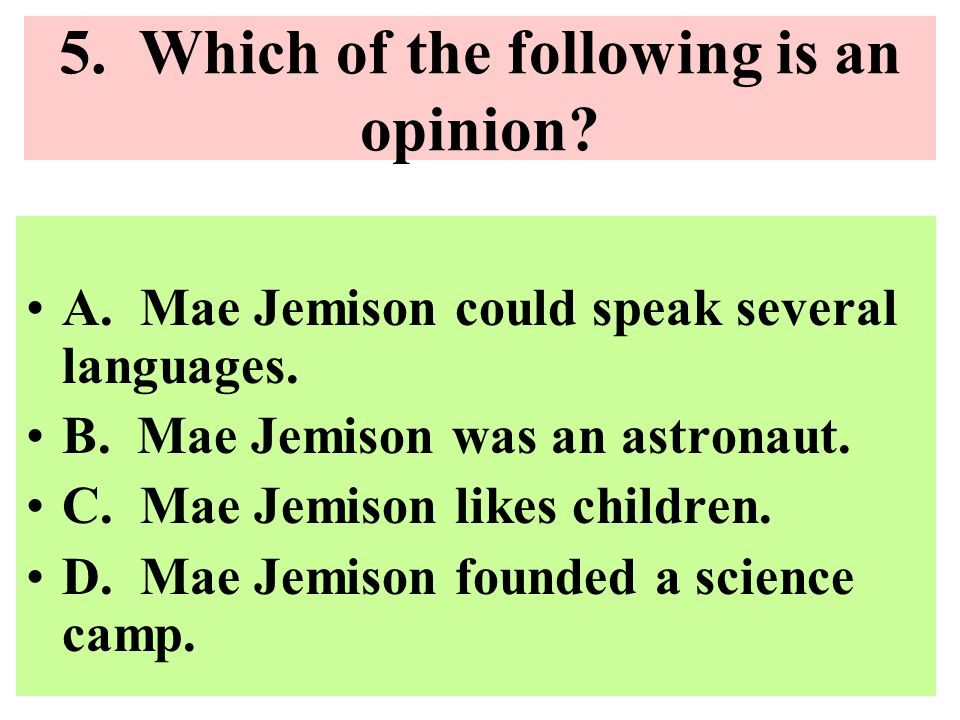 5. Which of the following is an opinion