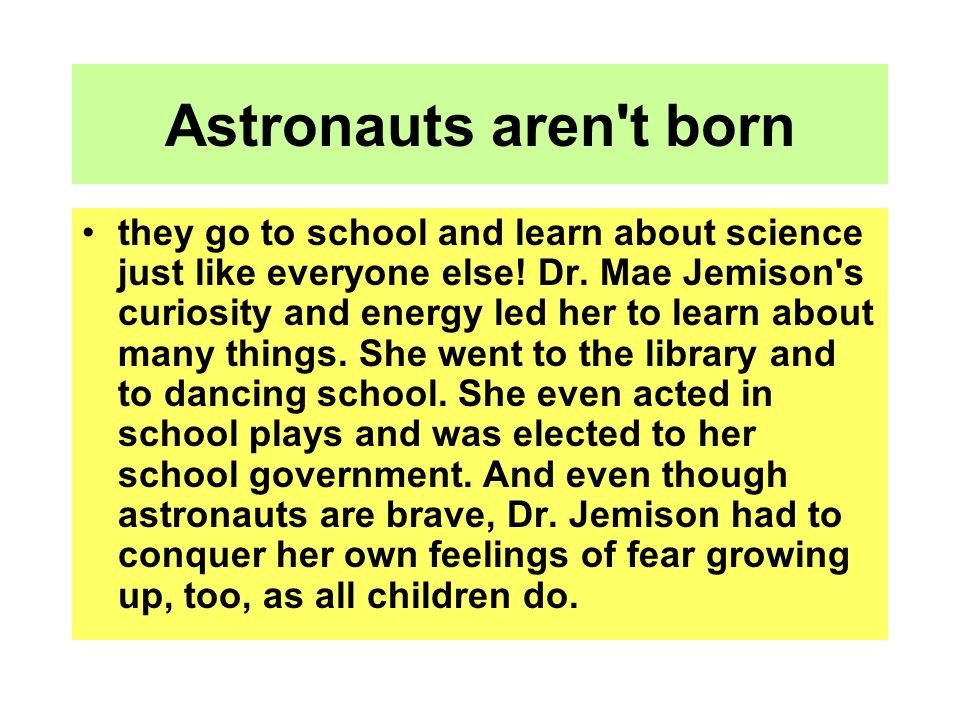 Astronauts aren t born