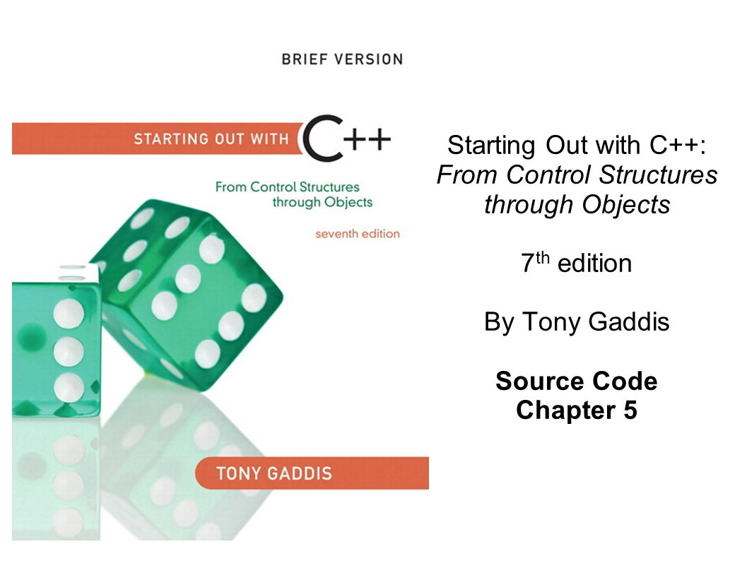 Starting Out With C From Control Structures Through Objects Ppt