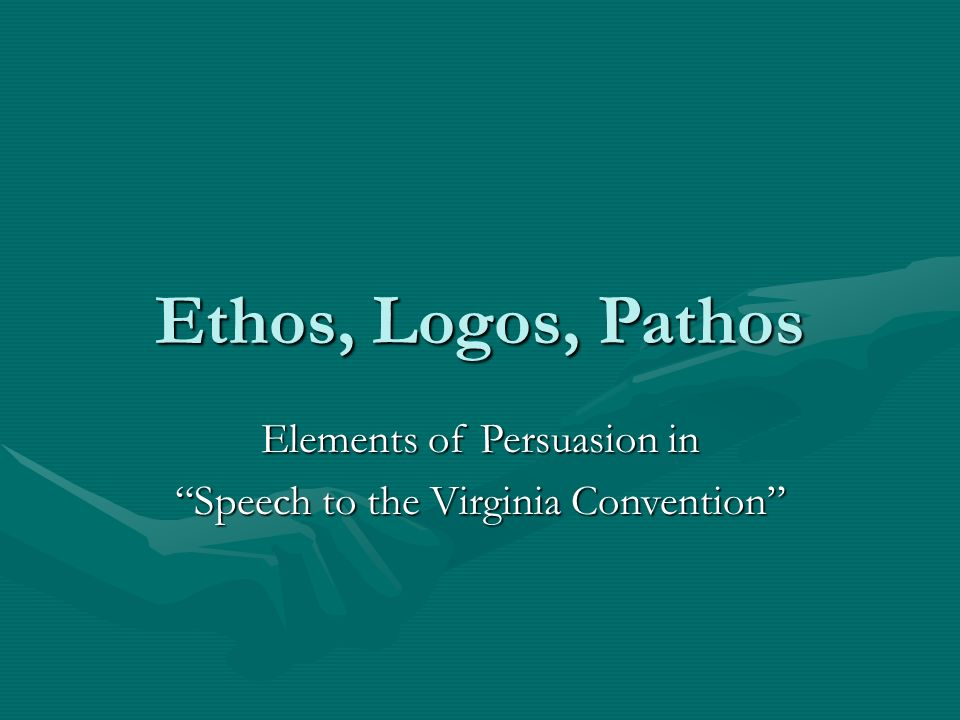 Elements of Persuasion in Speech to the Virginia Convention