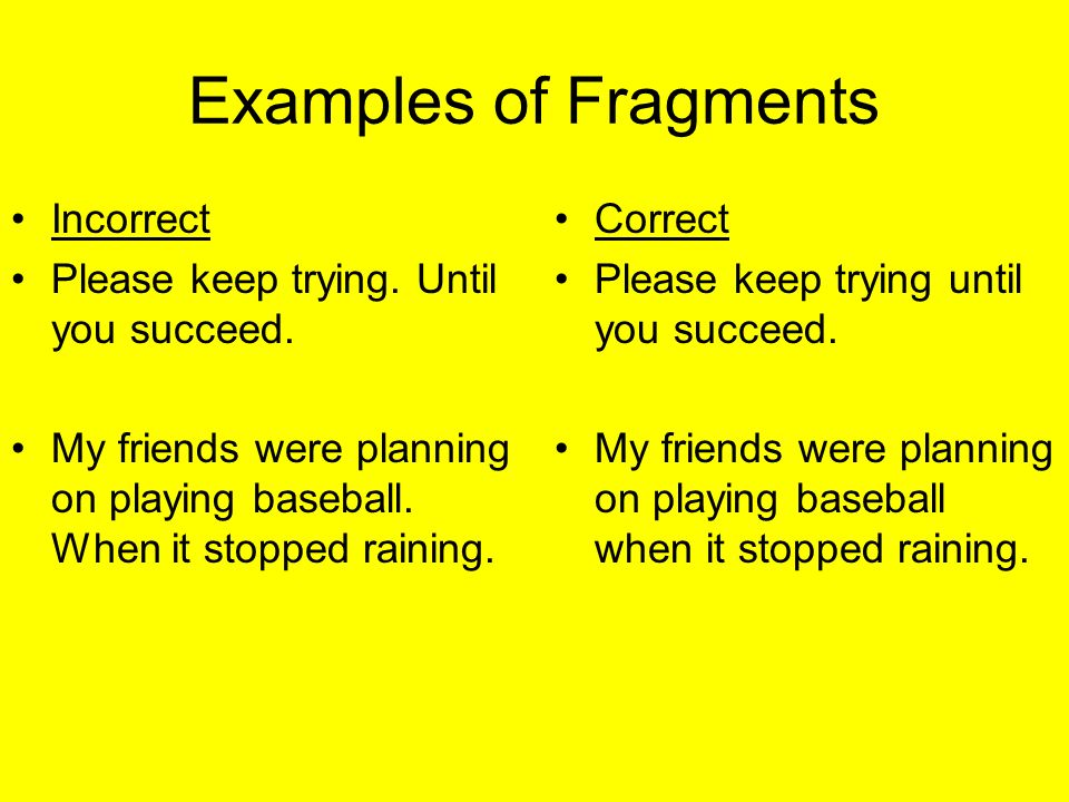 Complete Sentences Fragments And Run Ons Ppt Video Online Download