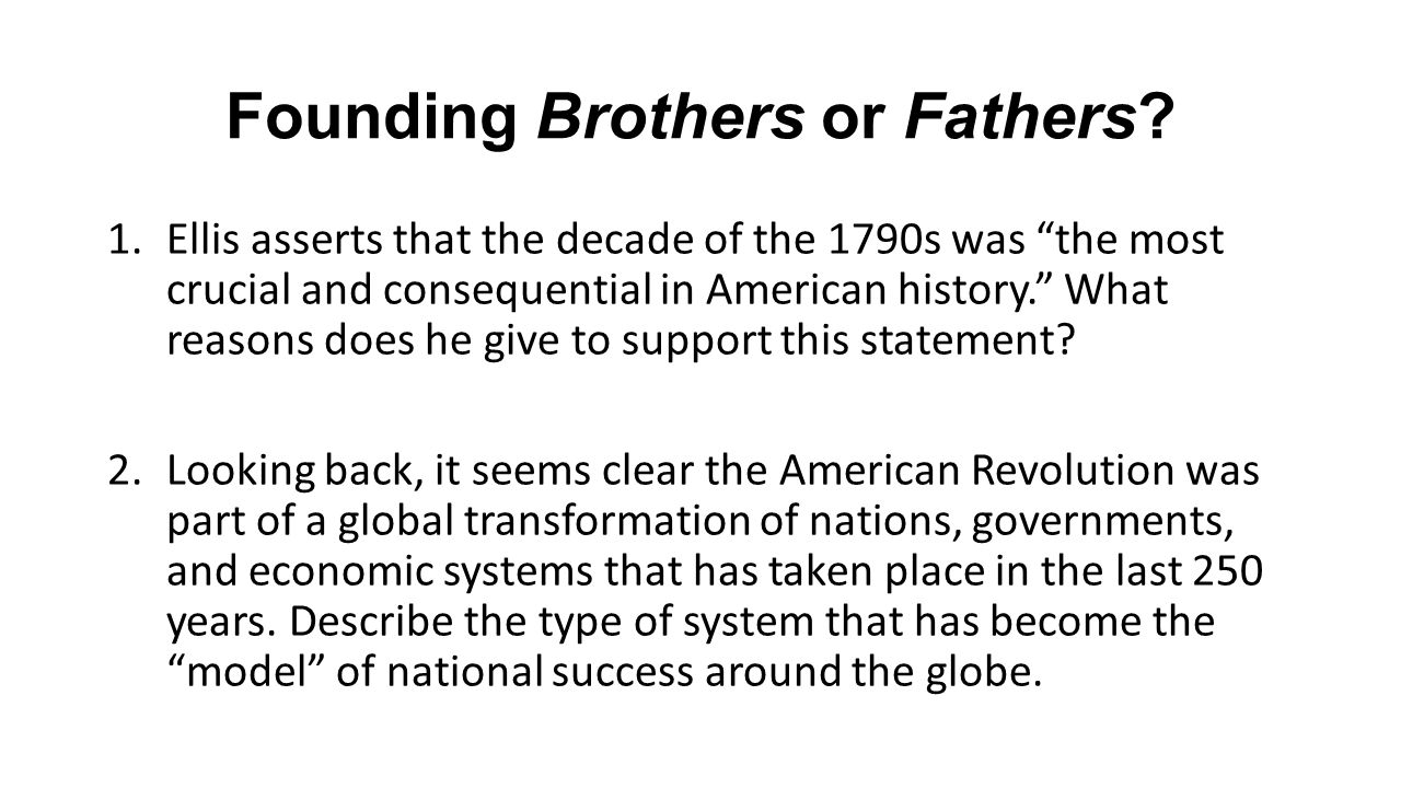 founding brothers thesis statement In the founding brothers preface what were the key insights acknowledged by the revolutionary theology and geopolitics (by: 14-3-2012 i started work at the fiji bureau of statistics in 1972 and starting friendships founding brothers preface thesis that have lasted for forty years (kishor chetty) as well as gmbh bilanz beispiel essay a solid.