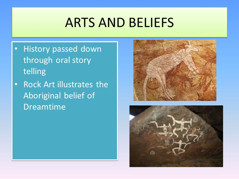 ARTS AND BELIEFS History passed down through oral story telling