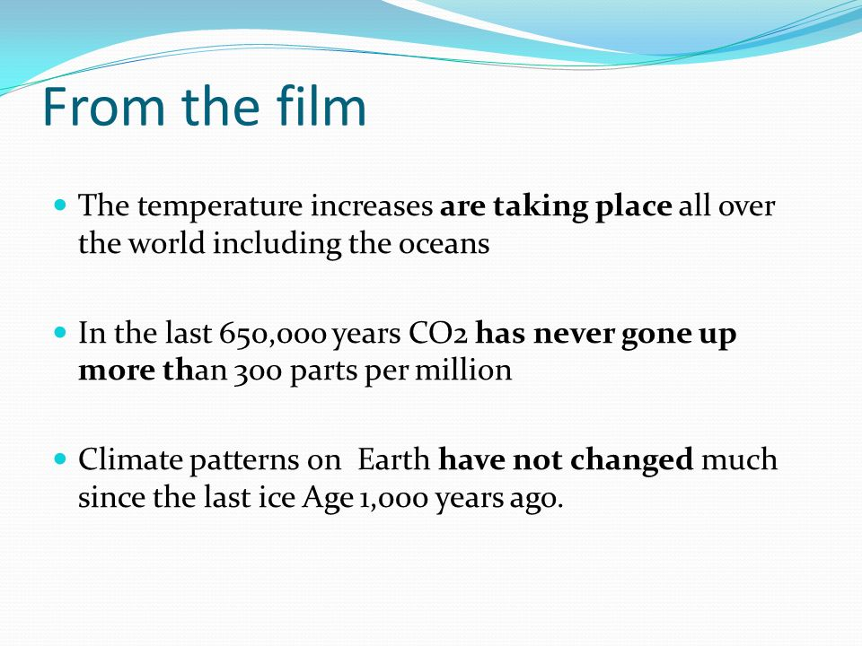 From the film The temperature increases are taking place all over the world including the oceans.