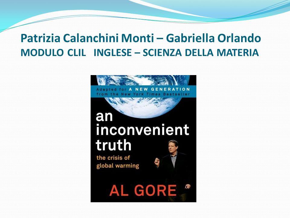 Patrizia Calanchini Monti – Gabriella Orlando MODULO CLIL INGLESE – SCIENZA DELLA MATERIA