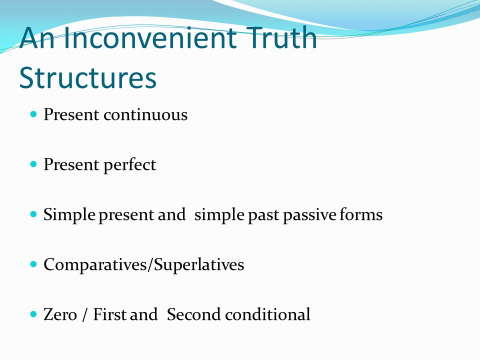 An Inconvenient Truth Structures