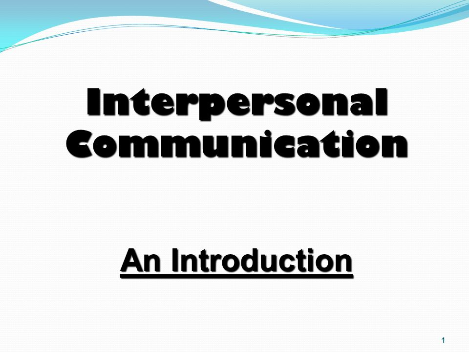 the interpersonal aspects of communication that The course will focus on both the personal and interpersonal aspects of communication within and across the particular social systems of which course.