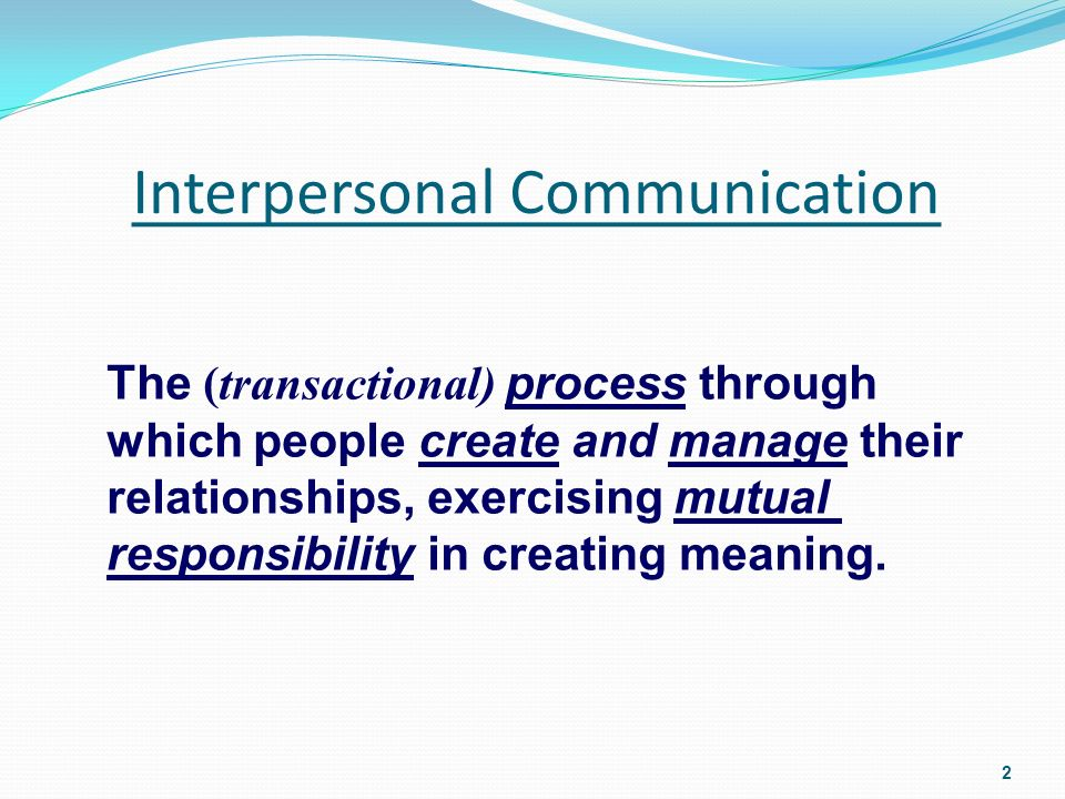 an analysis of interpersonal communication in creating meaning Interpersonal communication a presentation by rajiv bajaj slideshare uses cookies to improve functionality and performance, and to provide you with relevant advertising if you continue browsing the site, you agree to the use of cookies on this website.