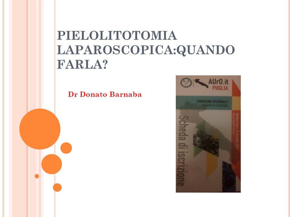 PIELOLITOTOMIA LAPAROSCOPICA:QUANDO FARLA