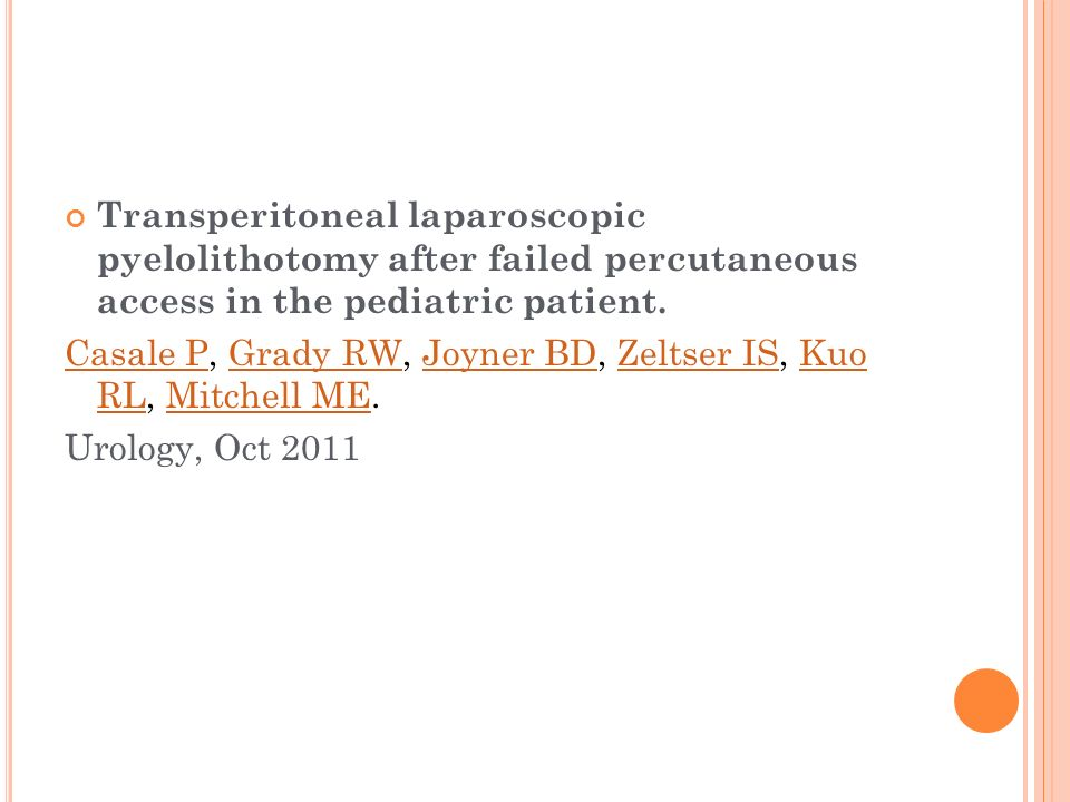 Transperitoneal laparoscopic pyelolithotomy after failed percutaneous access in the pediatric patient.