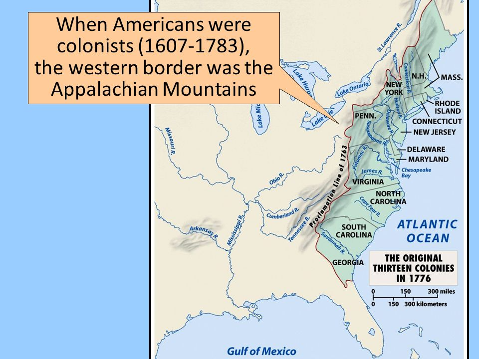 6 When Americans Were Colonists 1607 1783 The Western Border Was The Appalachian Mountains