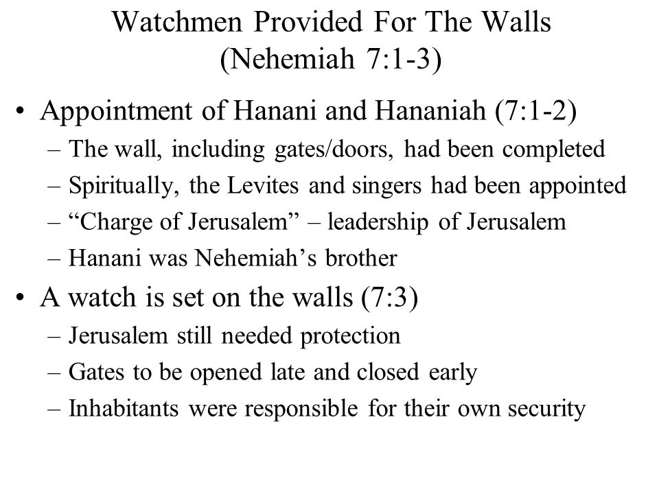 Watchmen Provided For The Walls (Nehemiah 7:1-3)
