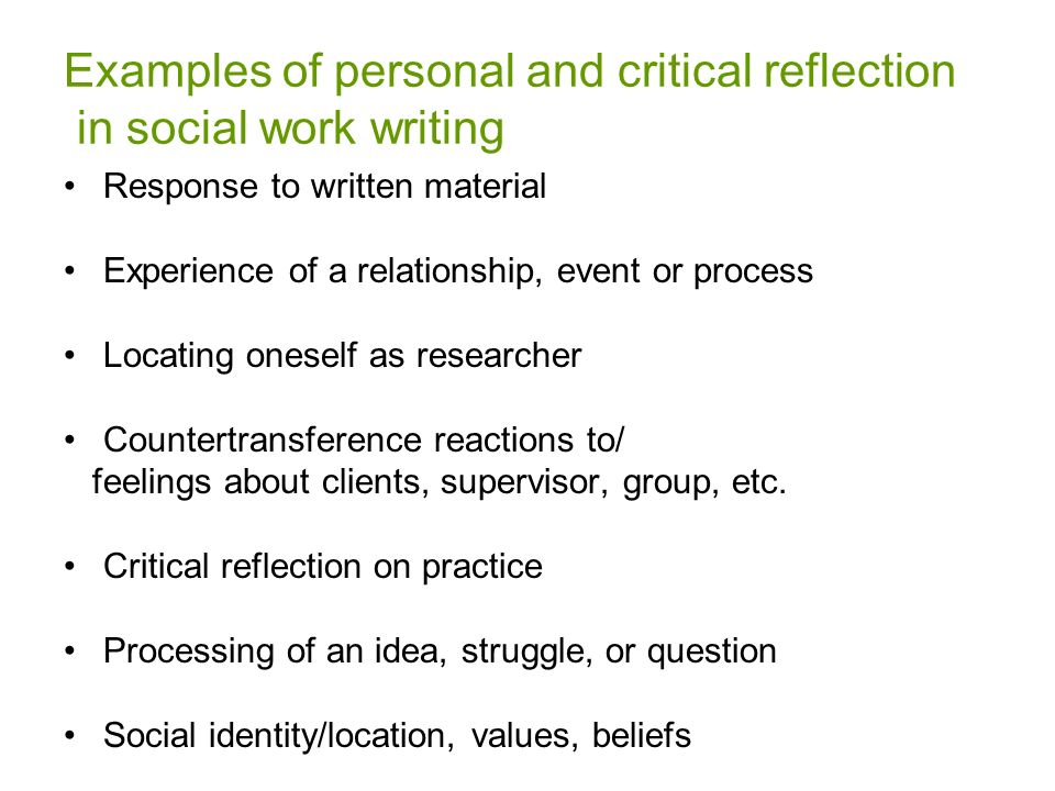 personal reflections on becoming a social Social work students' thoughts on self-reflection: become potential learning situations and so the practitioners can social workers' personal and (ii.