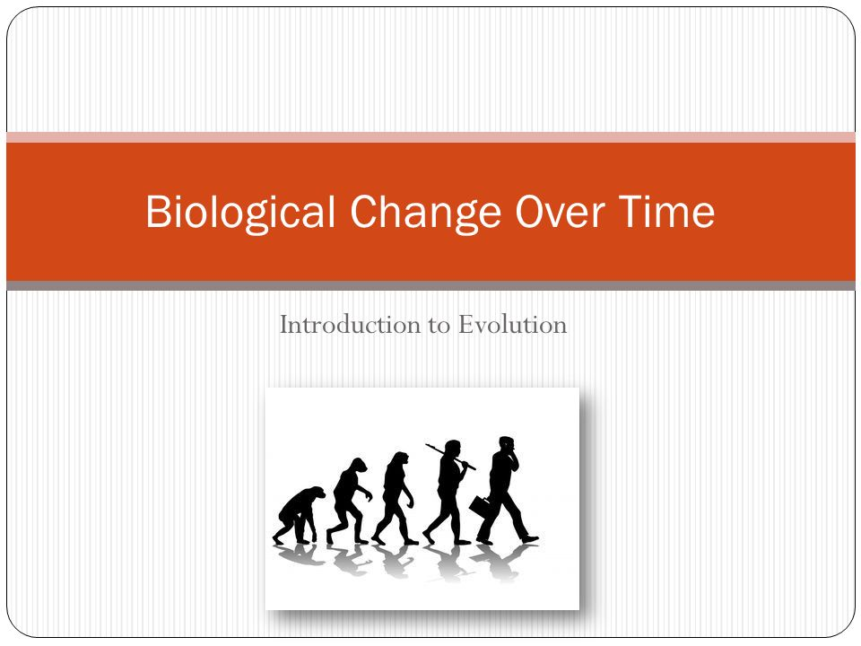 evolution change over a long period The theory of evolution is a scientific theory that essentially states species change over lived long enough to battle over evolution.
