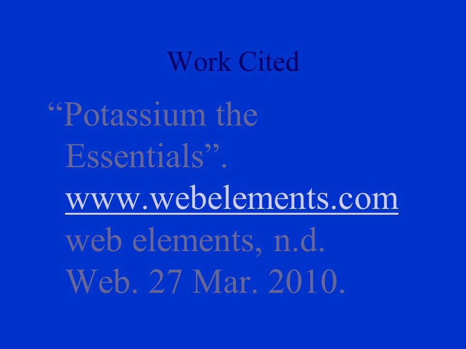 potassium essay The potassium atom is a member of the group one family of alkali metals due to the fact that group one metals have only one electron in their outer shell, means that.