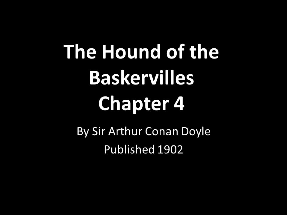 The Hound of the Baskervilles Chapter 4