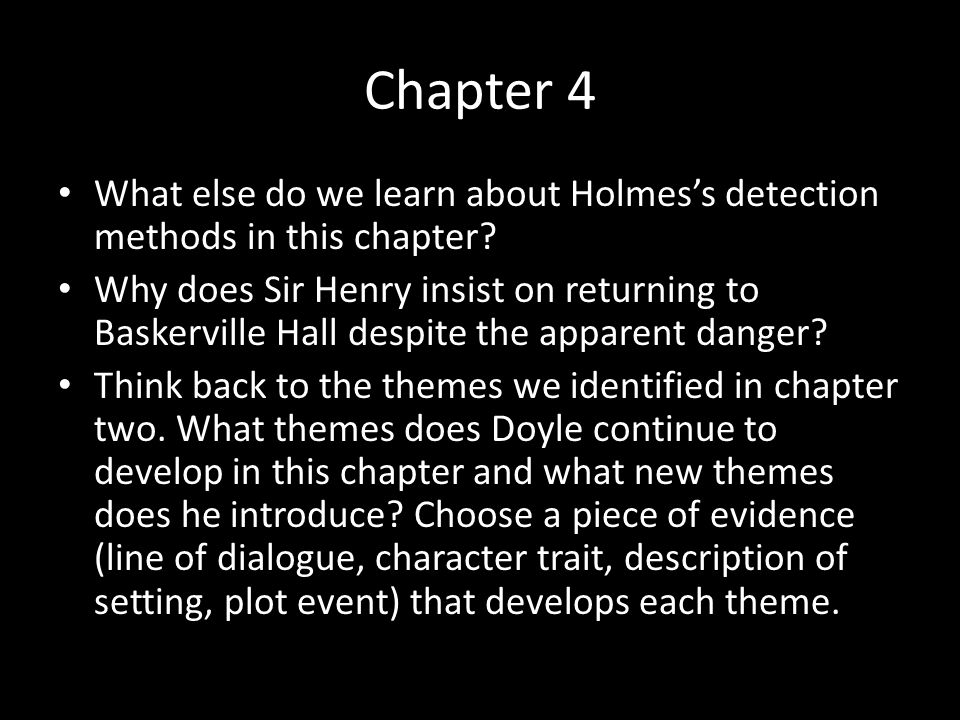 Chapter 4 What else do we learn about Holmes's detection methods in this chapter