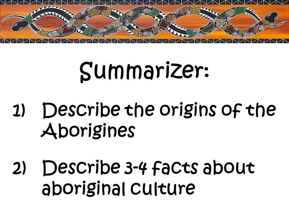 Summarizer: Describe the origins of the Aborigines
