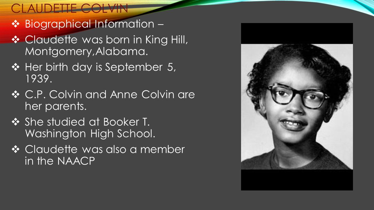 claudette colvin Nine months before that incident however, claudette colvin stood up for her right  to sit where she pleased on a segregated bus yet her story.