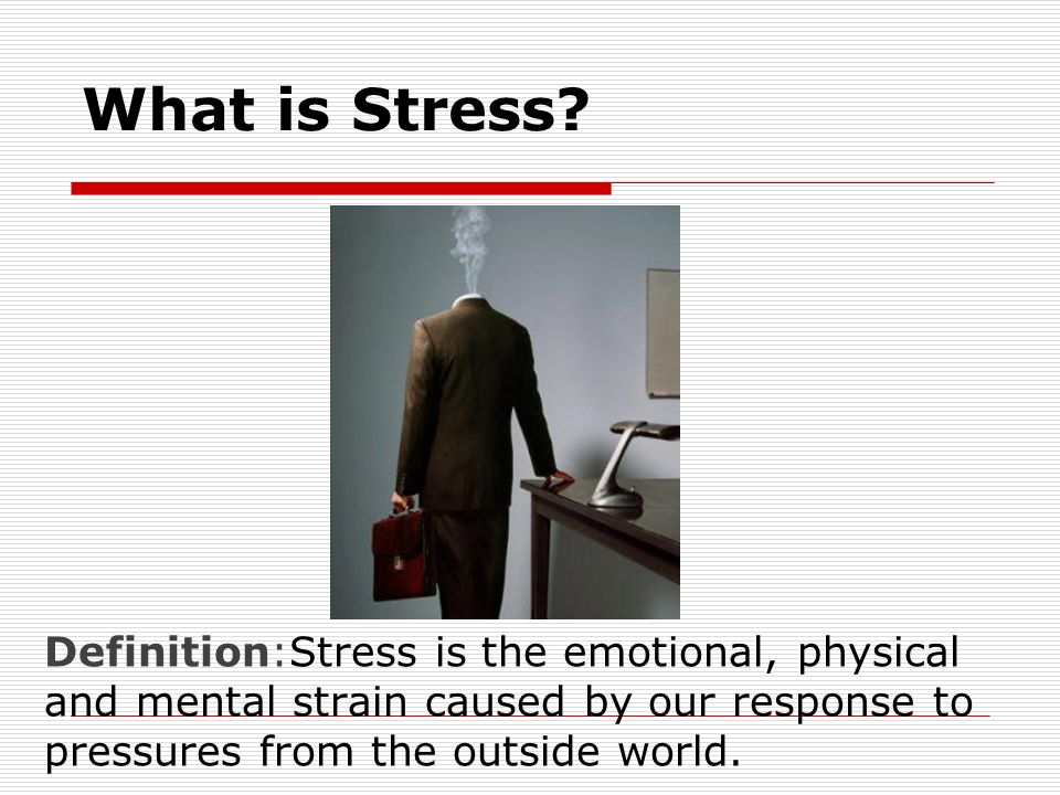 the definition of stress in people What is stress meaning, definition and causes of stress the 'type b' people are exactly opposite and hence are less affected by stress due to the above factors.