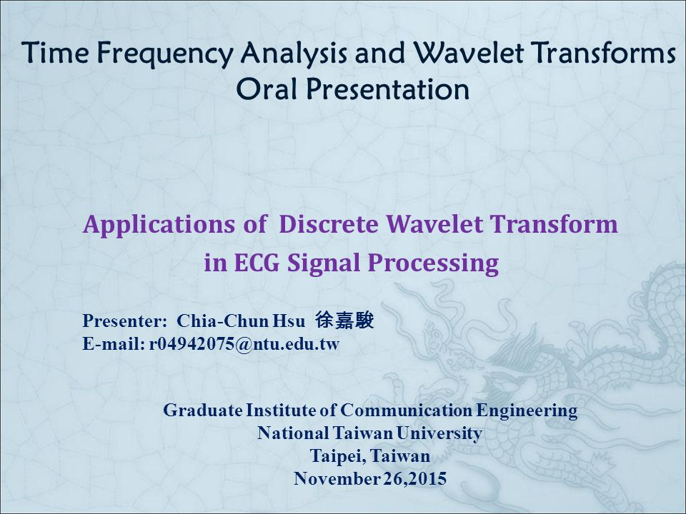 Time Frequency Analysis and Wavelet Transforms Oral Presentation