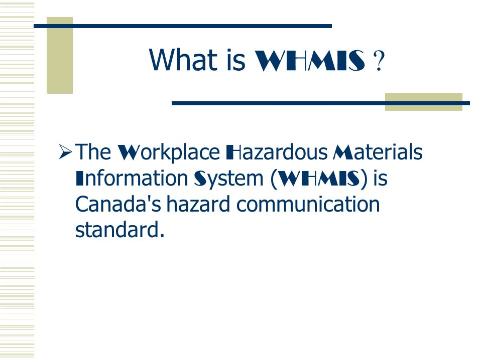 workplace hazardous material information system To hazardous materials in the workplace must be trained in workplace hazardous materials information system (whmis) worksite safety's whmis  material.