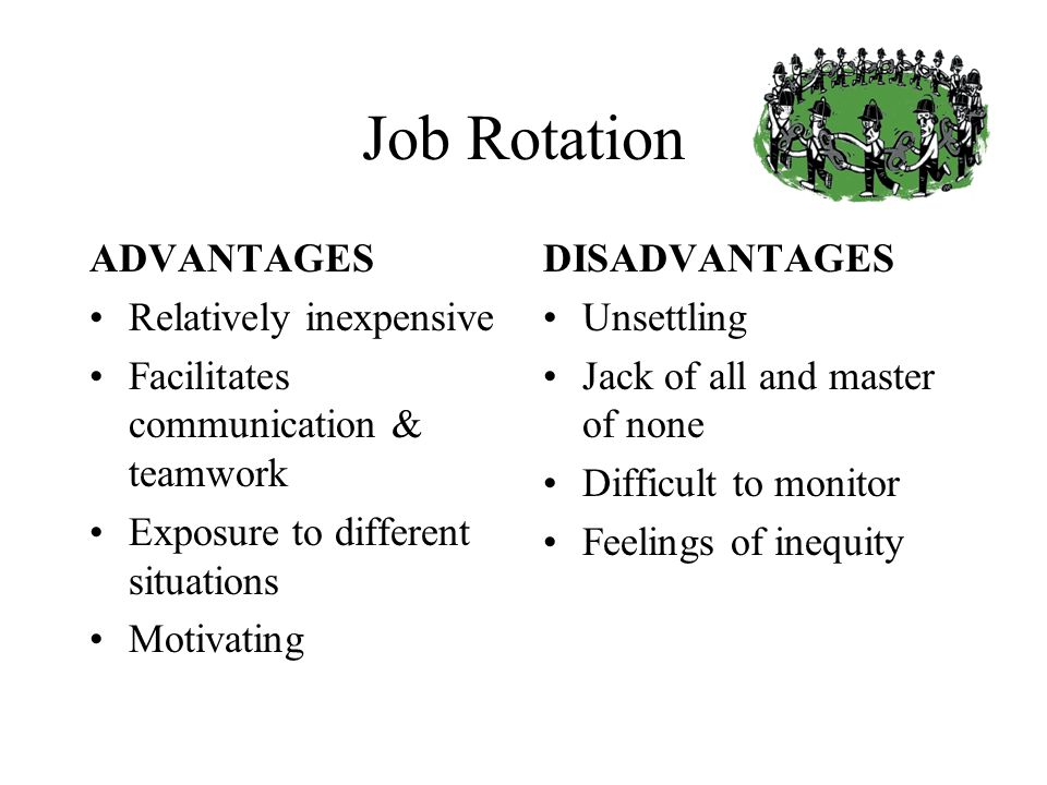 benefits of job rotation Done this way job rotation gets aligned with career development, leadership development and employee satisfaction which would finally result in higher levels of intrinsic motivation among the employees and hence may contribute in retaining talent benefits of job rotation programs for learning, motivation.