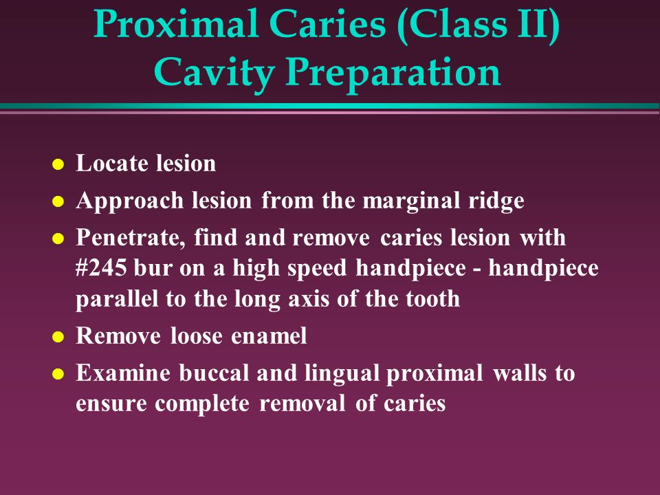 Proximal Caries (Class II) Cavity Preparation