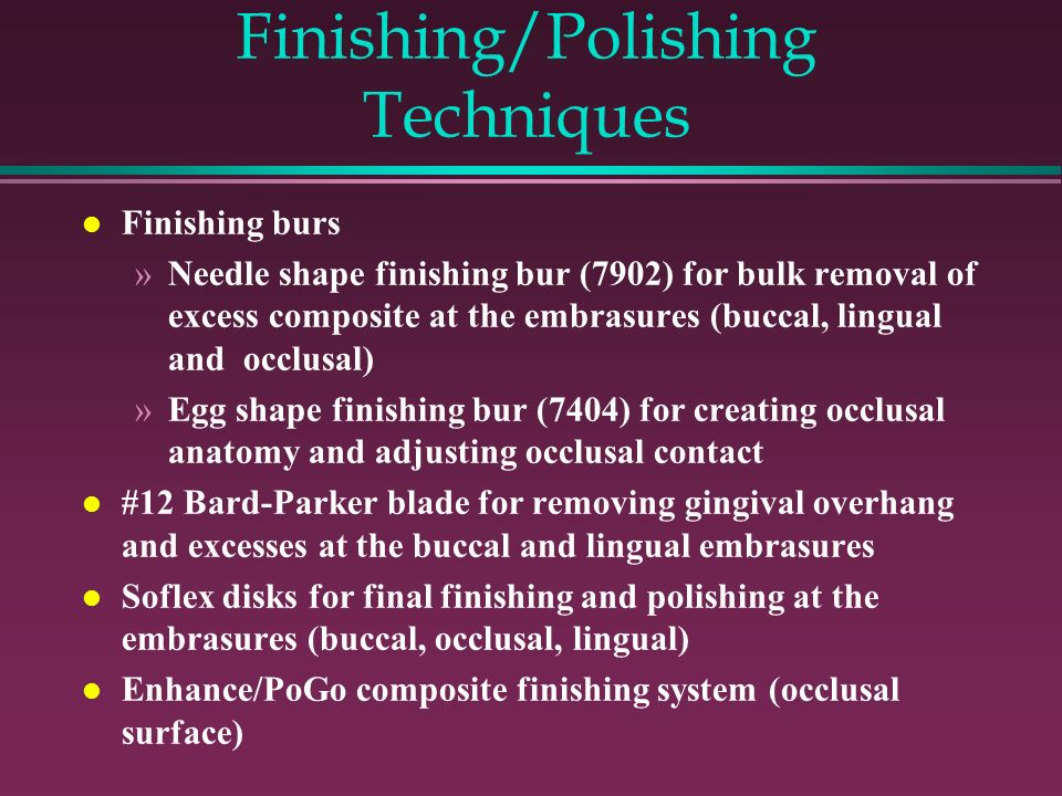 Finishing/Polishing Techniques