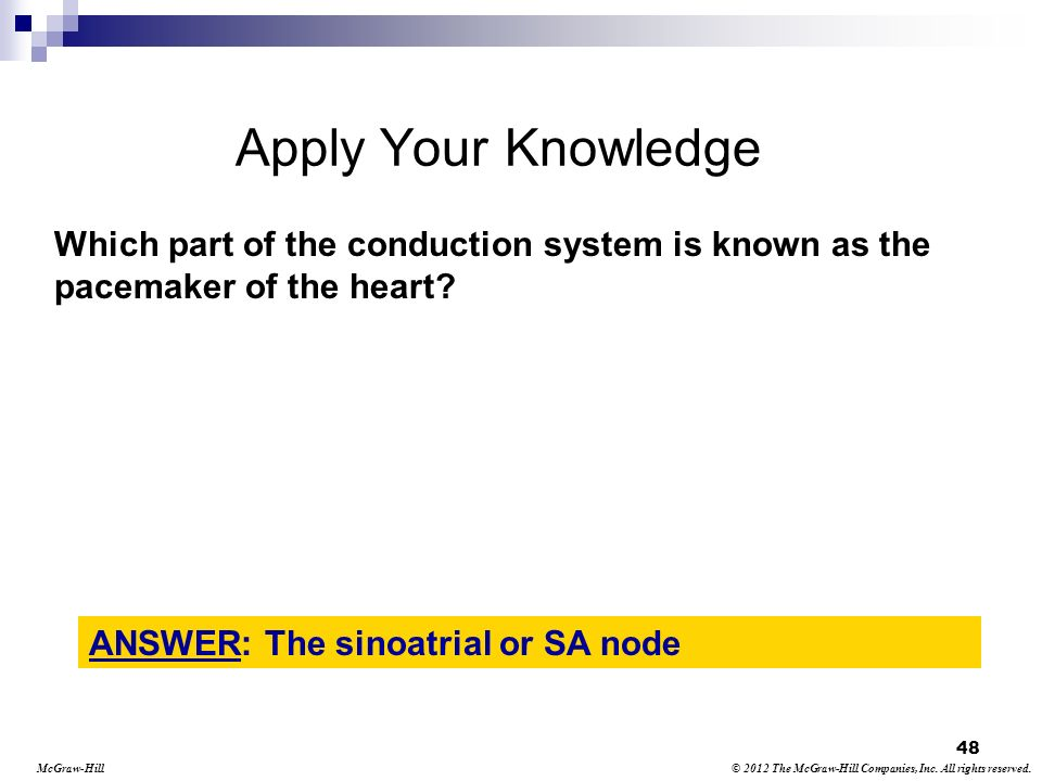 apply your knowledge which part of the conduction system is known as the pacemaker of the