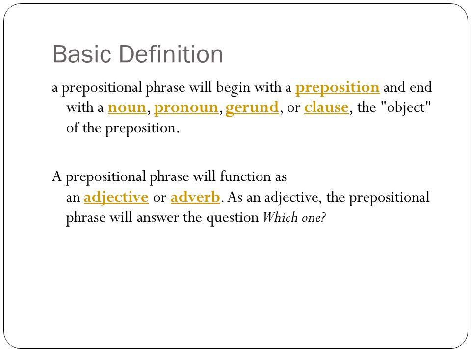 Write a prepositional phrase