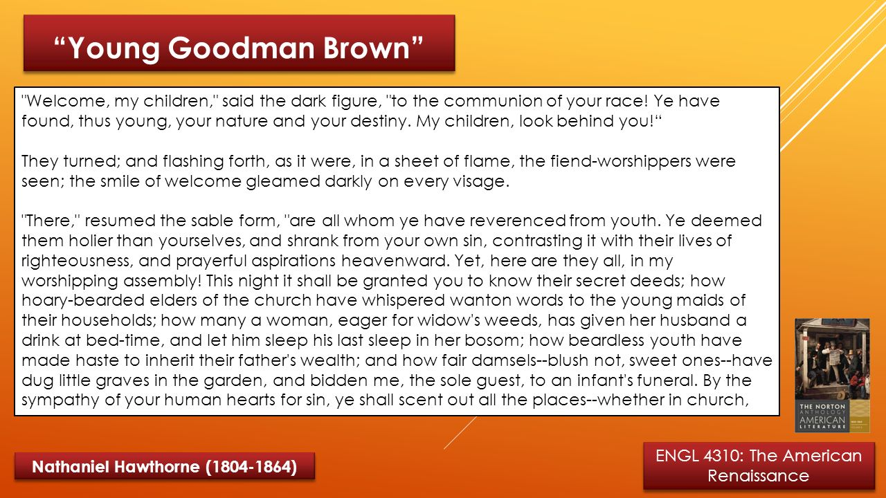 a look at the nature of evil in the novel young goodman brown by nathaniel hawthorne Young goodman brown by nathaniel hawthorne  and signs in nature and everyday events  hawthorne's most famous novel.