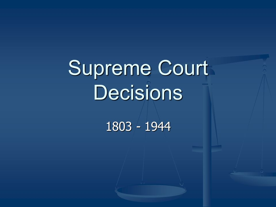 """supreme court decisions The supreme court: landmark cases (continued) twenty-five landmark cases in supreme court history marbury v madison, 1803 """"a law repugnant to the constitution is."""