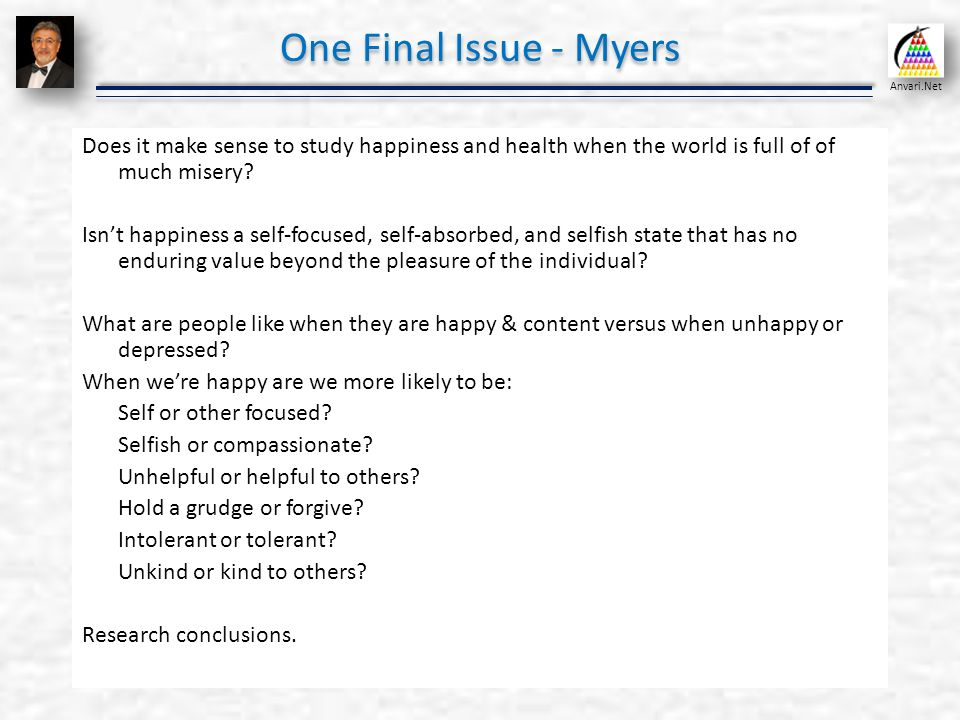 Self assessment and positive psychology organizational behavior one final issue myers does it make sense to study happiness and health when the solutioingenieria Images