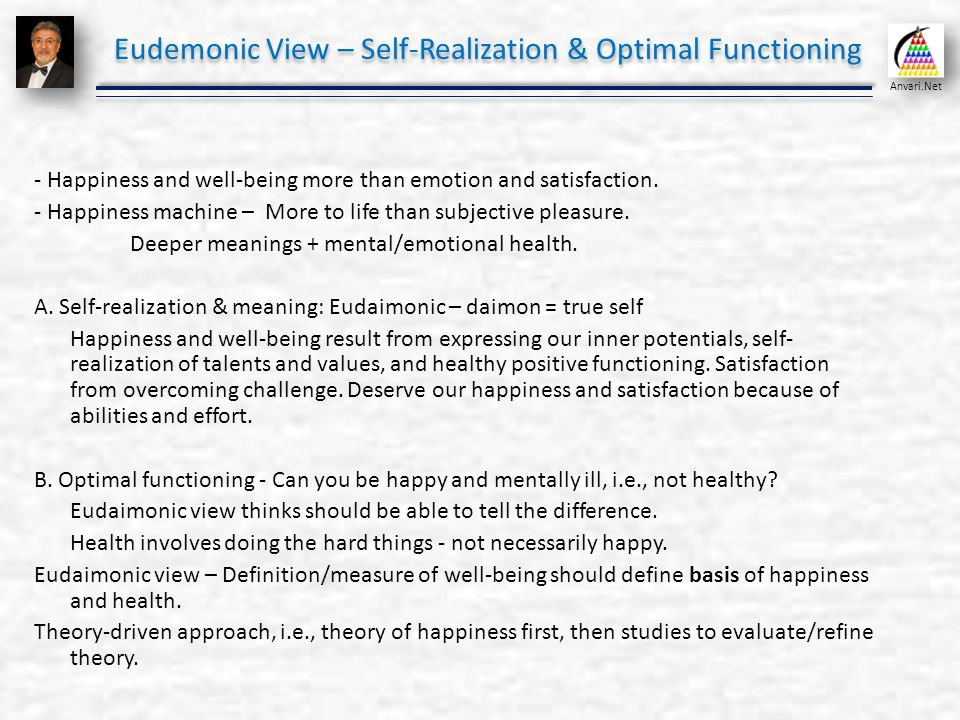 Self assessment and positive psychology organizational behavior eudemonic view self realization optimal functioning solutioingenieria Image collections