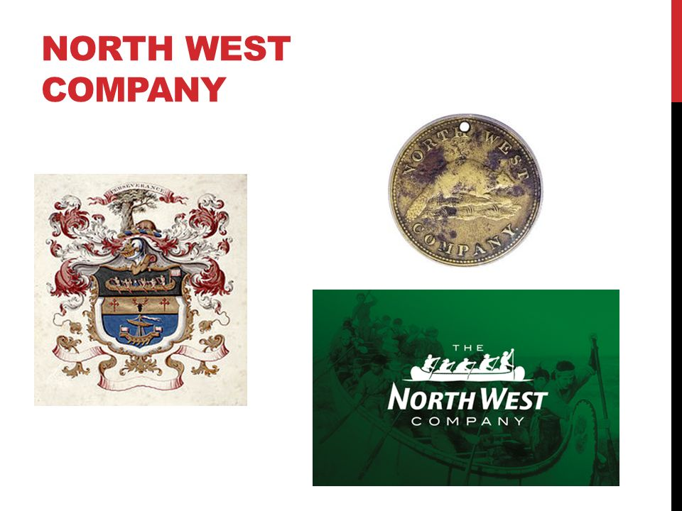 the north west company The northwest company was officially created in 1783 in opposition to montreal  fur trading interests and the hudson bay company many traders who had.