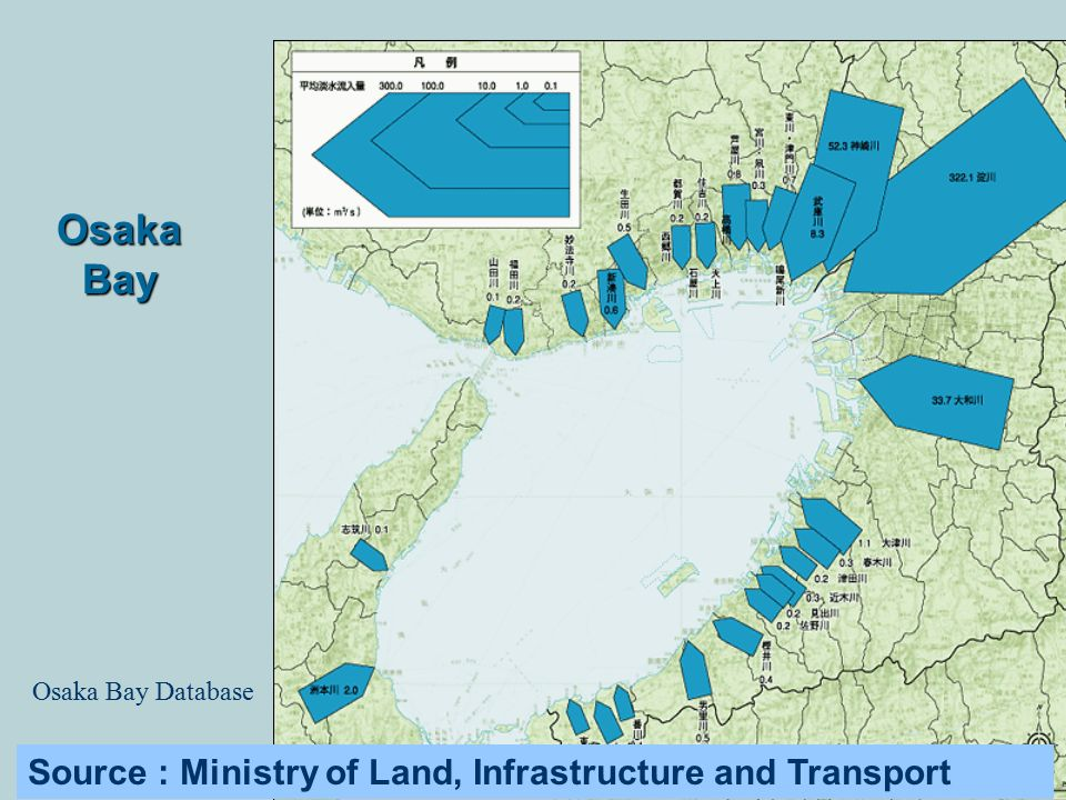 Osaka Bay Source : Ministry of Land, Infrastructure and Transport