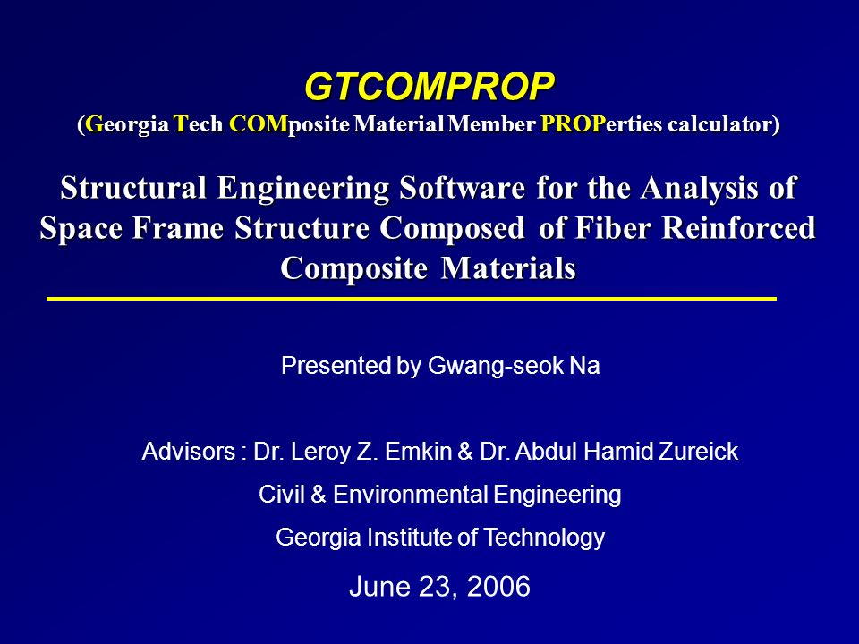 GTCOMPROP (Georgia Tech COMposite Material Member PROPerties calculator)  Structural Engineering Software for the Analysis of Space Frame Structure  Composed