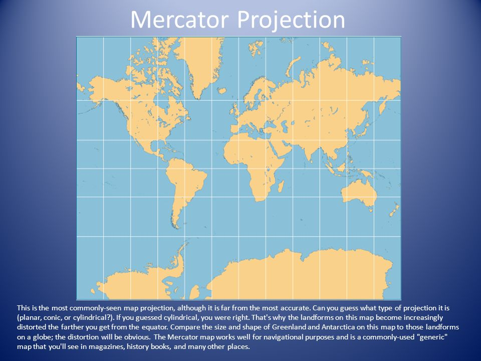most accurate map projection The world on robinson's projection, 15° graticule it is impossible to accurately represent the spherical surface of the earth on a flat piece of paper while a globe can represent the planet accurately, a globe large enough to display most features of the earth at a usable scale would be too .