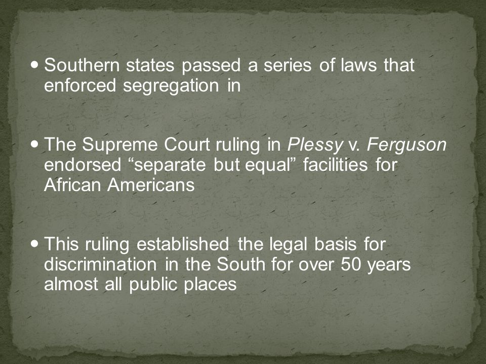 Southern states passed a series of laws that enforced segregation in